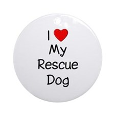 I Love My Rescue Dog Ornament (Round)