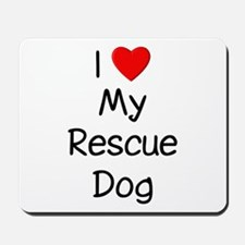 I Love My Rescue Dog Mousepad