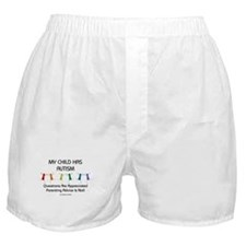 My Child Has Autism Boxer Shorts