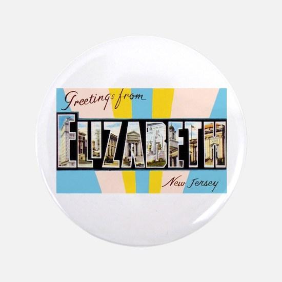 "Elizabeth New Jersey Greetings 3.5"" Button"