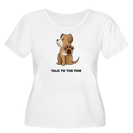 Talk To The Paw Women's Plus Size Scoop Neck T-Shi