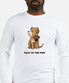 Talk To The Paw Long Sleeve T-Shirt