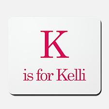K is for Kelli Mousepad