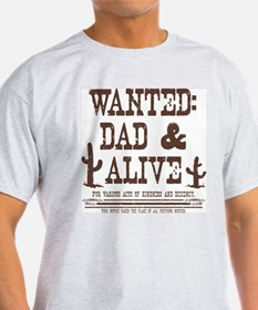 Wanted: Dad & Alive Ash Grey T-Shirt