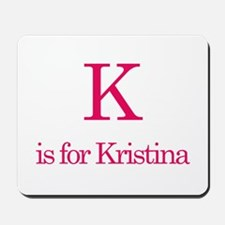 K is for Kristina Mousepad