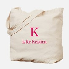 K is for Kristina Tote Bag