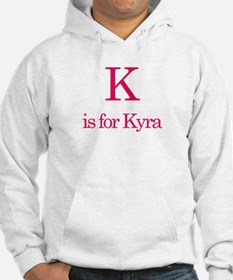 K is for Kyra Hoodie
