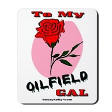 To My Oilfield Gal Mousepad