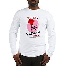 To My Oilfield Gal Long Sleeve T-Shirt
