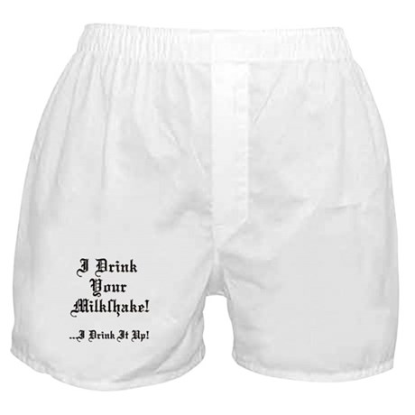 I Drink Your Milkshake! Boxer Shorts