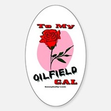 To My Oilfield Gal Oval Decal