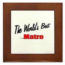 """""""The World's Best Matre"""" Framed Tile"""