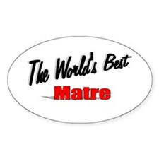 """""""The World's Best Matre"""" Oval Decal"""