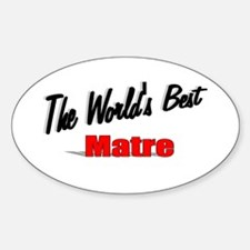 """The World's Best Matre"" Oval Decal"