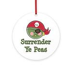 Surrender Ye Peas Pirate Ornament (Round)