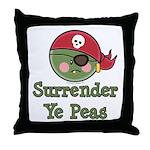 Surrender Ye Peas Pirate Throw Pillow