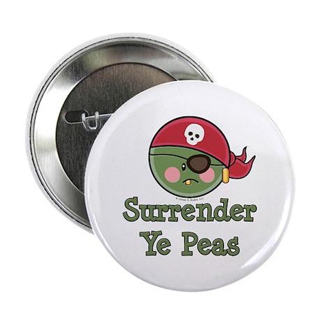 "Surrender Ye Peas Pirate 2.25"" Button"
