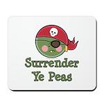 Surrender Ye Peas Pirate Mousepad
