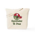 Surrender Ye Peas Pirate Tote Bag