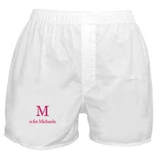 M is for Michaela Boxer Shorts