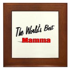 """"""" The World's Best Mamma"""" Framed Tile"""