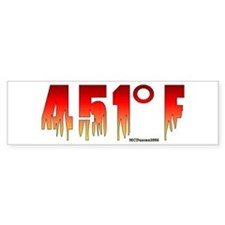 451 Degrees Fahrenheit Bumper Bumper Sticker