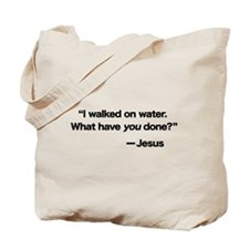 Walked on Water Tote Bag