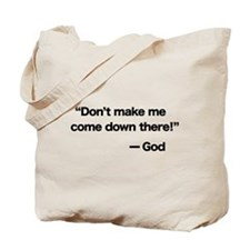 Don't Make Me Tote Bag
