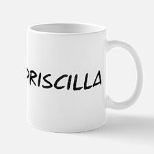 I Blame Priscilla Mug