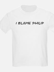 I Blame Philip T-Shirt