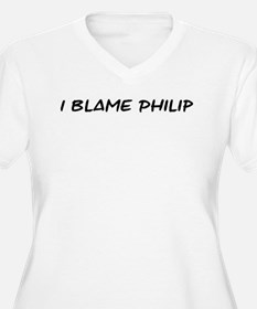 I Blame Philip T-Shirt