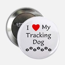 "I Love My Tracking Dog 2.25"" Button"