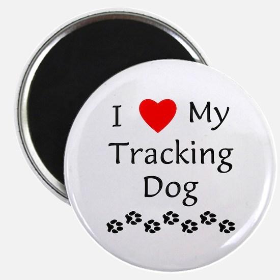 I Love My Tracking Dog Magnet