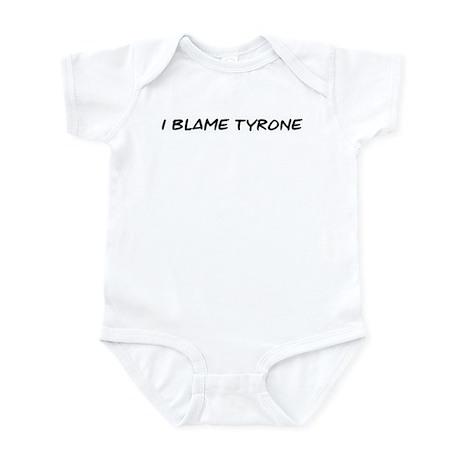 I Blame Tyrone Infant Bodysuit