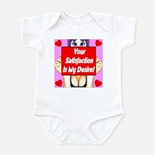 Your Satisfaction Is My Desir Infant Bodysuit