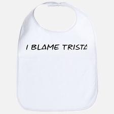 I Blame Trista Bib
