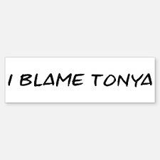I Blame Tonya Bumper Bumper Bumper Sticker