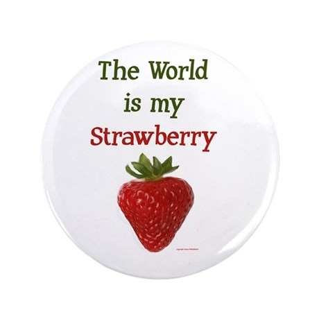 "World is My Strawberry text 3.5"" Button (100 pack)"
