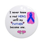 FATHERS A REAL HERO Ornament (Round)