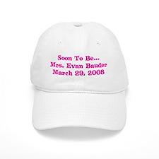 Soon To Be... Mrs. Evan Baud Baseball Cap