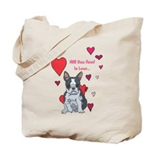 All You Need Is Love Boston Terrier Tote Bag