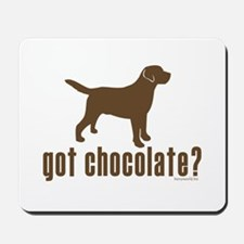 got chocolate lab? Mousepad