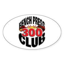 BENCH PRESS 300 CLUB Oval Bumper Stickers