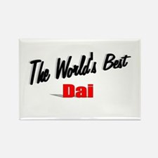 """ The World's Best Dai"" Rectangle Magnet"