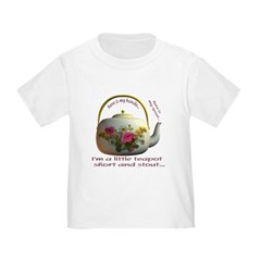 I'm a Little Teapot - Toddler T-Shirt