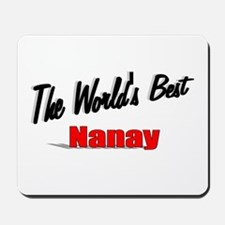 """The World's Best Nanay"" Mousepad"