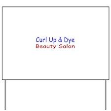 Curl Up & Dye Yard Sign