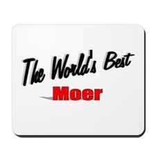"""The World's Best Moer"" Mousepad"