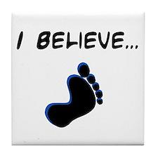 I believe in bigfoot Tile Coaster