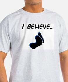 I believe in bigfoot T-Shirt